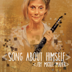 Song About Himself by Mickle Maher